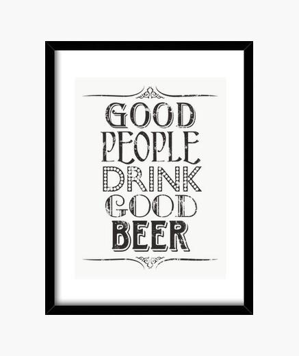 Cuadro buenas personas beben buena cerveza