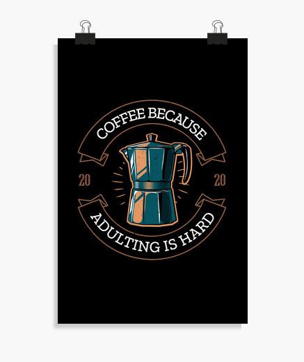 Póster café porque adultar es duro
