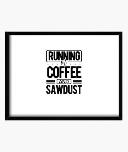 Cuadro corriendo sobre café y aserrín