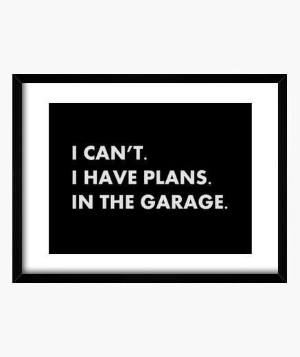 Cuadro no puedo tener planes en el garaje