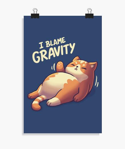Póster I Blame Gravity Gato Perezoso Gordito