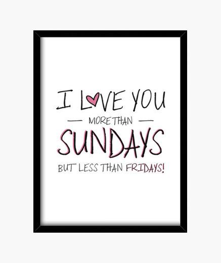 Cuadro I love you more than Sundays