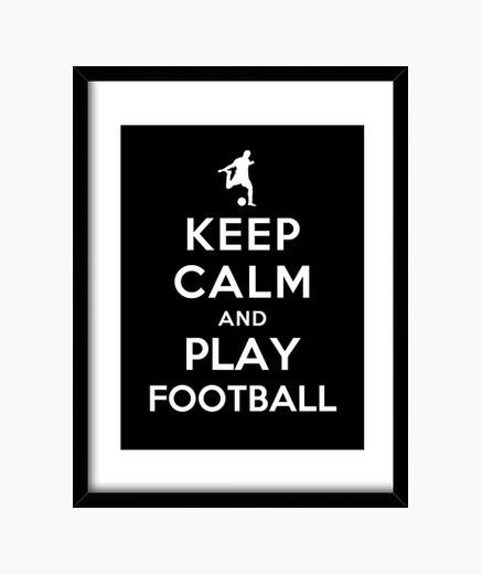 Cuadro mantén la calma y juega fútbol