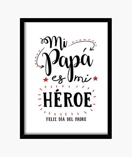 Cuadro Mi papa es mi heroe