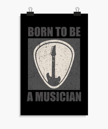 Póster nacido para ser músico