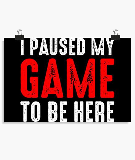 Póster pause mi juego para estar aqui