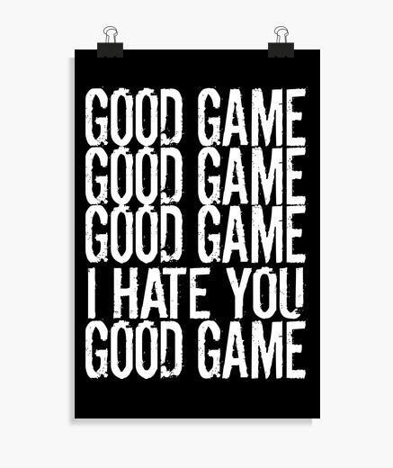 Póster buen juego buen juego te odio...