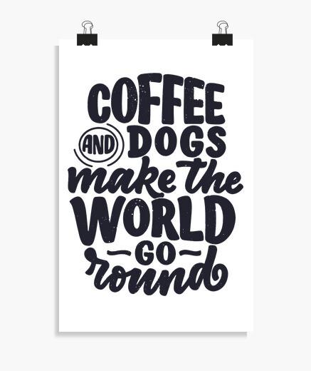 Poster caffè e cani fanno girare il mondo