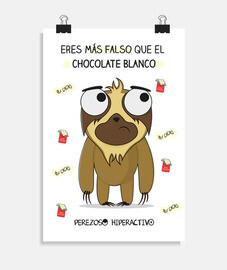affiche paresseuse (20 x 30 cm). vous êtes plus faux que le chocolat blanc.