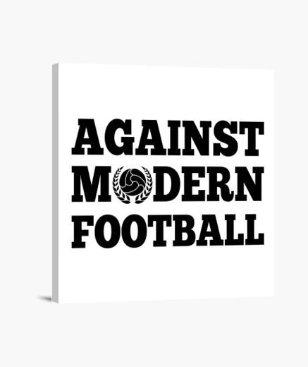 Lienzo Against Modern Football. En contra...