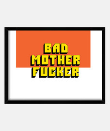 Bad Mother F**ker