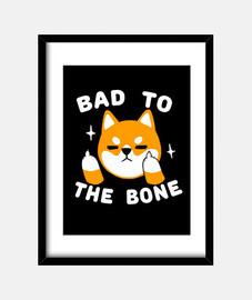 Bad to the bone print
