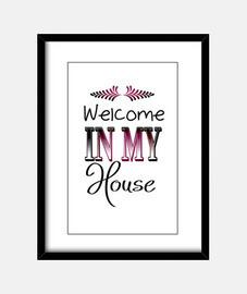 bienvenido en mi casa