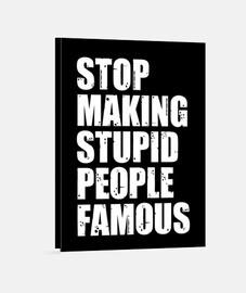 cesser de faire des stupides people célèbres