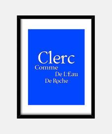CLERC COMME DE L'EAU DE ROCHE