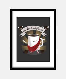 Coffe lord and savior print