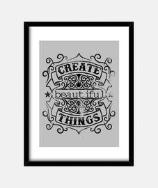 create beautiful things b