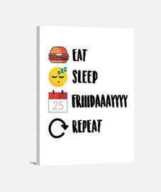 Cuadro #tumblr de la versión (Eat, Sleep, Friday, Repeat.)