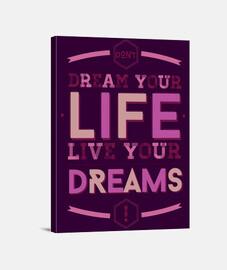 cuyo sueño de su vida, vivir sus sueños