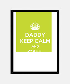 daddy keep calm and call mamma