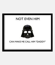 Darth is not my daddy 4:3 (40 x 30 cm)