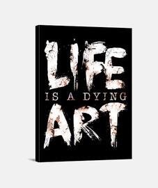 das leben ist eine sterbende kunst