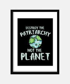 destruir el patriarcado, no el planeta