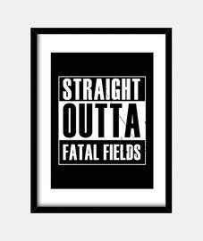 directamente fuera de los campos fatale