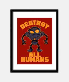 distruggi tutto umano robot arrabbiato