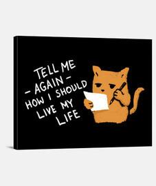 dites-moi encore une fois comment je devrais vivre ma vie