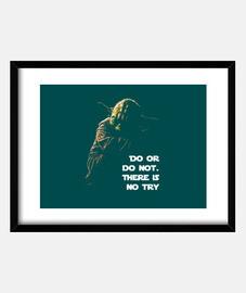 do or do not - yoda