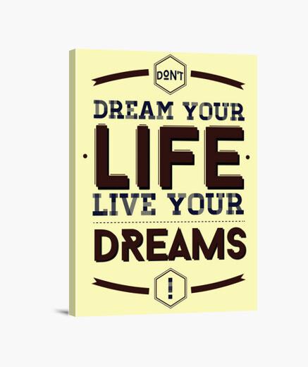 Tableau Don't Dream your life, live your dreams
