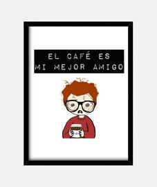 El café es mi mejor amigo, cuadro
