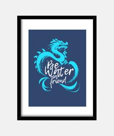 Frase Bruce Lee Be Water ma Friend