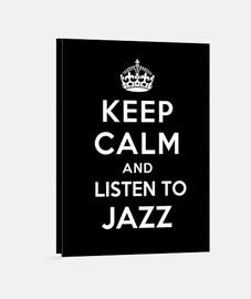 garder calme et écouter du jazz