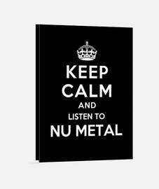 garder calme et écouter métal nu