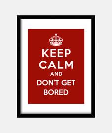 garder son calme et ne pas vous ennuyer