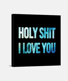 holy shit je t'aime