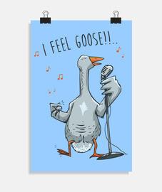 I feel goose!!