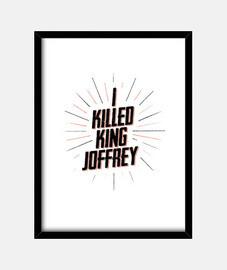 I KILLED KING JOFFREY