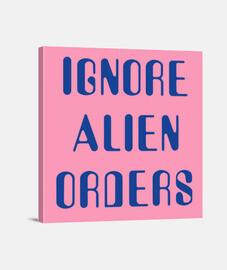Ignore alien orders