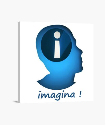 Lienzo Imagina!, crea!, rompe los convencionalismos