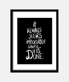 It always seems impossible until it is