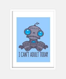 je ne peux pas adulte aujourd39hui robo