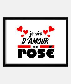je vis d'amour et de rosé