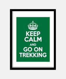 keep calm and go on trekking