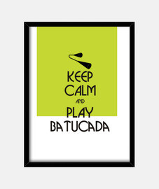 Keep calm and play batucada