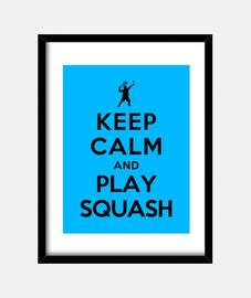Keep Calm and Play Squash