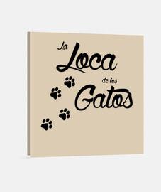 La loca de los gatosLienzo Cuadrado 1:1 - (40 x 40 cm)