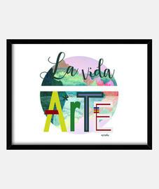 la vie est art c
